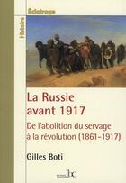 Couverture du livre « La Russie avant 1917 ; de l'abolition du servage à la révolution (1861-1917) » de Gilles Boti aux éditions Les Bons Caracteres