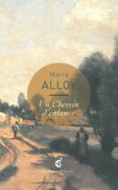 Couverture du livre « Un chemin d'enfance » de Marie Alloy aux éditions Invenit