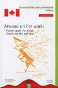 Couverture du livre « Atwood on her work ; poems open the doors ; novels are the corridors » de Christine Evain et Reena Khandpur aux éditions Crini