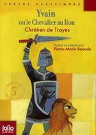 Couverture du livre « Yvain ou le chevalier au lion » de Chretien De Troyes aux éditions Gallimard-jeunesse