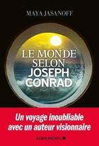 Couverture du livre « Le monde selon Joseph Conrad » de Maya Jasanoff aux éditions Albin Michel