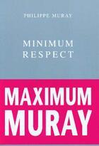 Couverture du livre « Minimum respect » de Philippe Muray aux éditions Belles Lettres