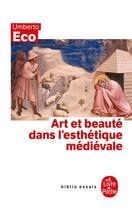 Couverture du livre « Art et beauté dans l'esthétique médiévale » de Umberto Eco aux éditions Lgf