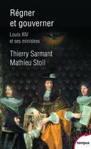 Couverture du livre « Régner et gouverner » de Mathieu Stoll et Thierry Sarmant aux éditions Tempus/perrin