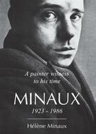 Couverture du livre « A painter witness to his time minaux 1923 1986 » de Minaux H aux éditions Books On Demand