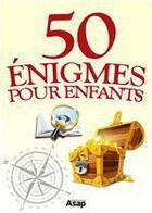 Couverture du livre « 50 énigmes pour les enfants » de Jean-Michel Maman aux éditions Editions Asap