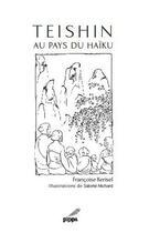 Couverture du livre « Teishin au pays du haïku » de Francoise Kerisel aux éditions Pippa