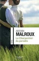 Couverture du livre « Le charpentier du paradis » de Antonin Malroux aux éditions Calmann-levy