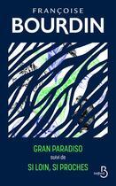Couverture du livre « Gran paradiso ; si loin, si proches » de Francoise Bourdin aux éditions Belfond