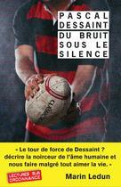 Couverture du livre « Du bruit sous le silence » de Pascal Dessaint aux éditions Rivages