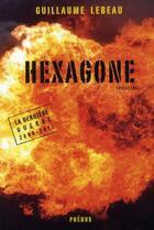 Couverture du livre « Hexagone t.2 ; la dernière guerre 2008-2011 » de Guillaume Lebeau aux éditions Phebus