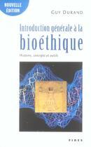Couverture du livre « Introduction generale a la bioethique » de Guy Durand aux éditions Fides