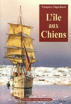Couverture du livre « L'île aux chiens » de Francoise Enguehard aux éditions L'ancre De Marine