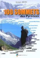 Couverture du livre « 100 Sommets Des Pyrenees » de Georges Veron aux éditions Rando Editions