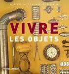 Couverture du livre « Vivre les objets » de Stafford Cliff et Gilles De Chabaneix aux éditions Thames And Hudson