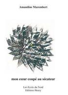 Couverture du livre « Mon coeur coupé au sécateur » de Amandine Marembert aux éditions Henry