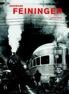 Couverture du livre « Andreas Feininger » de Andreas Feininger aux éditions Hatje Cantz