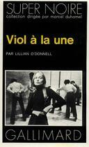 Couverture du livre « Viol A La Une » de Lillian O'Donnell aux éditions Gallimard