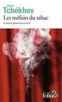 Couverture du livre « Les méfaits du tabac et autres pièces en un acte » de Anton Tchekhov aux éditions Gallimard