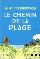 Couverture du livre « Le chemin de la plage » de Anna Fredriksson aux éditions Denoel