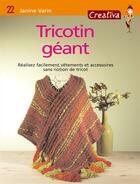 Couverture du livre « Tricotin géant ; réalisez facilement vêtements et accessoires sans notion de tricot » de Janine Varin aux éditions Mango
