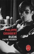 Couverture du livre « Rudik, l'autre Noureev » de Philippe Grimbert aux éditions Lgf