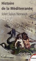 Couverture du livre « Histoire de la Méditerranée » de John Julius Norwich aux éditions Tempus/perrin