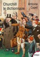 Couverture du livre « Churchill le dictionnaire » de Antoine Capet aux éditions Tempus/perrin