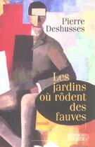 Couverture du livre « Ainsi Soit-Il ; Les Jardins Ou Rodent Les Fauves » de Pierre Deshusses aux éditions Rocher