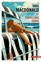 Couverture du livre « Le corbillard zébré » de Ross Macdonald aux éditions Gallmeister