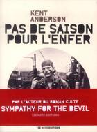 Couverture du livre « Pas de saison pour l'enfer » de Kent Anderson aux éditions 13e Note