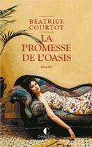 Couverture du livre « La promesse de l'oasis » de Beatrice Courtot aux éditions Charleston