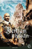 Couverture du livre « Bertram le baladin » de Camille Leboulanger aux éditions Critic