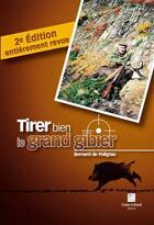 Couverture du livre « Tirer bien le grand gibier (2e édition) » de Bernard De Polignac aux éditions Crepin Leblond