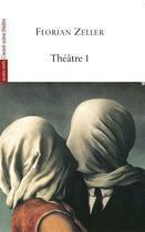 Couverture du livre « Théâtre 1 » de Florian Zeller aux éditions Avant-scene Theatre