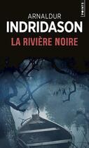 Couverture du livre « La rivière noire » de Arnaldur Indridason aux éditions Points