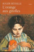 Couverture du livre « L'orange aux girofles » de Roger Beteille aux éditions Rouergue
