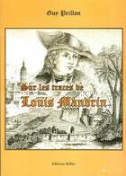 Couverture du livre « Sur les traces de Louis Mandrin » de Guy Peillon aux éditions Bellier