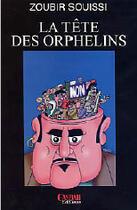 Couverture du livre « La tête des orphelins » de Zoubir Souissi aux éditions Casbah