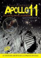 Couverture du livre « Apollo 11, à la rencontre d'un rêve » de Pierre-Emmanuel Paulis aux éditions Auteurs D'aujourd'hui