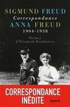 Couverture du livre « Correspondance, 1904-1938 » de Anna Freud et Sigmund Freud aux éditions Fayard