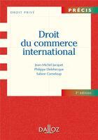 Couverture du livre « Droit du commerce international ; 3e édition » de Philippe Delebecque et Jean-Michel Jacquet aux éditions Dalloz