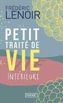 Couverture du livre « Petit traité de vie intérieure » de Frederic Lenoir aux éditions Pocket