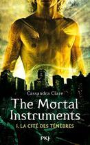 Couverture du livre « The mortal instruments ; la cité des ténèbres T.1 ; la cité des ténèbres » de Cassandra Clare aux éditions Pocket Jeunesse