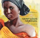 Couverture du livre « Saint-Louis du Sénégal en balade » de Sonia Privat aux éditions Magellan & Cie