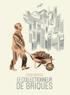 Couverture du livre « Le collectionneur de briques » de Pedro Burgos aux éditions Six Pieds Sous Terre