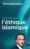 Couverture du livre « Introduction à l'éthique islamique » de Tariq Ramadan aux éditions Archipoche