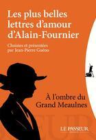 Couverture du livre « Les plus belles lettres d'amour d'Alain-Fournier » de Alain-Fournier aux éditions Le Passeur