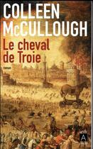 Couverture du livre « Le cheval de Troie » de Colleen Mccullough aux éditions Archipel