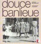 Couverture du livre « Douce banlieue + cd audio » de Mordillat G aux éditions Atelier